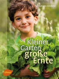 Kleiner Garten, große Ernte