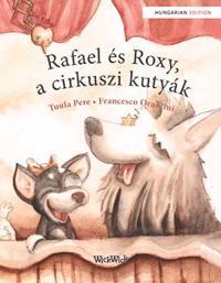 Rafael és Roxy, a cirkuszi kutyák