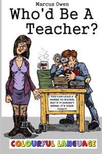 Who'd Be a Teacher? 2: Colourful Language