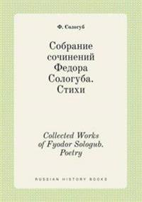 Collected Works of Fyodor Sologub. Poetry