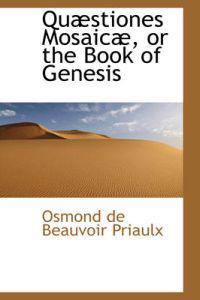 Quaestiones Mosaicae, or the Book of Genesis