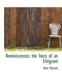 Reminiscences; The Story of an Emigrant