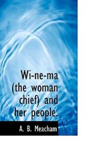 Wi-Ne-Ma (the Woman Chief) and Her People.