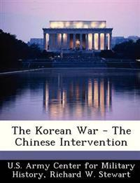 The Korean War - The Chinese Intervention