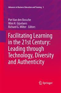 Facilitating Learning in the 21st Century