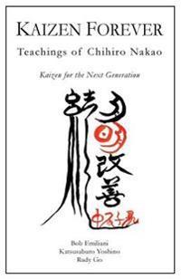 Kaizen Forever: Teachings of Chihiro Nakao