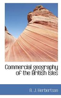 Commercial Geography of the British Isles
