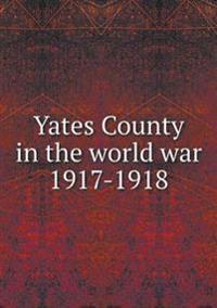 Yates County in the World War 1917-1918