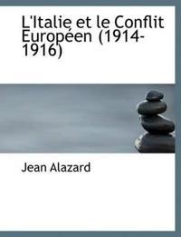 L'Italie Et Le Conflit Europ En (1914-1916)