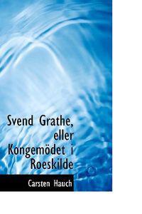 Svend Grathe, Eller Kongemodet I Roeskilde