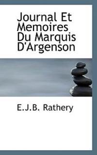 Journal Et Memoires Du Marquis D'Argenson
