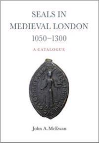 Seals in Medieval London 1050-1300