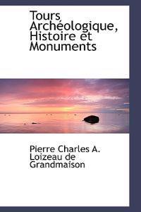 Tours Archeologique, Histoire Et Monuments