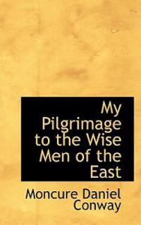 My Pilgrimage to the Wise Men of the East