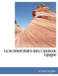 La Vie Universitaire Dans L'ancienne Espagne
