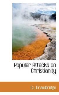 Popular Attacks on Christianity
