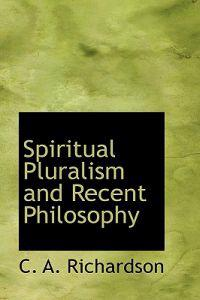 Spiritual Pluralism and Recent Philosophy