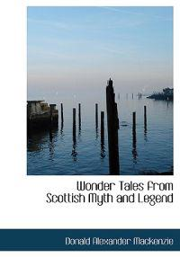 Wonder Tales from Scottish Myth and Legend