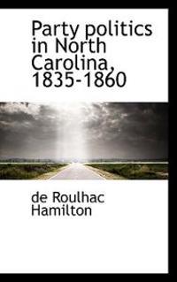 Party Politics in North Carolina, 1835-1860