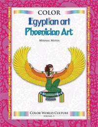 Color World Culture: Egyptian Art, Phoenician Art