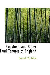 Copyhold and Other Land Tenures of England