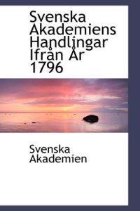 Svenska Akademiens Handlingar Ifr N R 1796