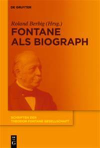 Fontane Als Biograph
