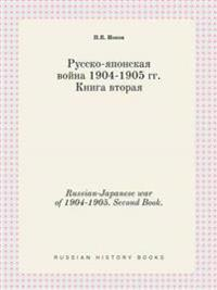 Russian-Japanese War of 1904-1905. Second Book.