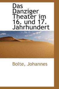 Das Danziger Theater Im 16. Und 17. Jahrhundert