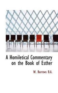 A Homiletical Commentary on the Book of Esther