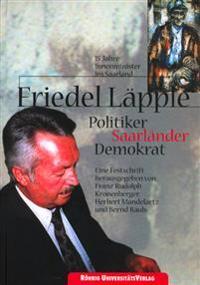 Friedel Läpple. Politiker, Saarländer, Demokrat