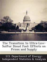 The Transition to Ultra-Low-Sulfur Diesel Fuel