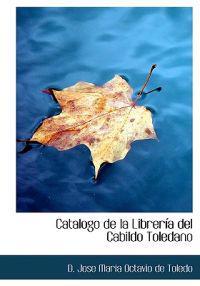 Catalogo de La Librer a del Cabildo Toledano
