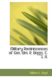 Military Reminiscences of Gen. Wm. R. Boggs, C. S. A.