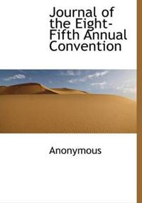 Journal of the Eight-Fifth Annual Convention