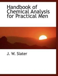 Handbook of Chemical Analysis for Practical Men