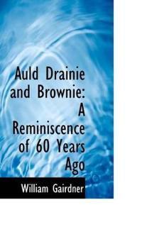 Auld Drainie and Brownie