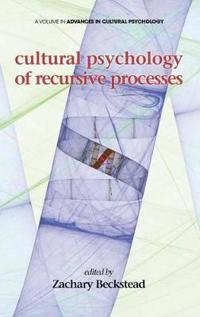 Cultural Psychology of Recursive Processes