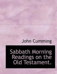 Sabbath Morning Readings on the Old Testament.