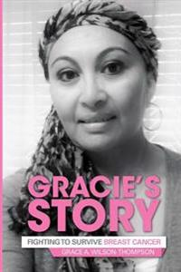 Gracie's Story: Fighting to Survive Breast Cancer