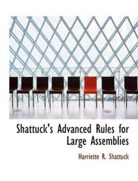 Shattuck's Advanced Rules for Large Assemblies