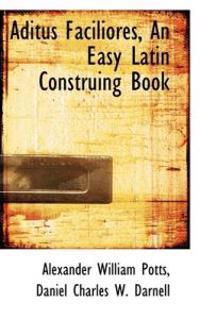 Aditus Faciliores, an Easy Latin Construing Book