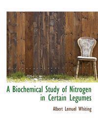 A Biochemical Study of Nitrogen in Certain Legumes