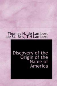 Discovery of the Origin of the Name of America