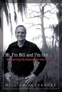 Hi, I'm Bill and I'm Old
