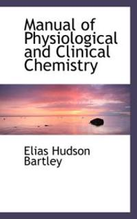 Manual of Physiological and Clinical Chemistry