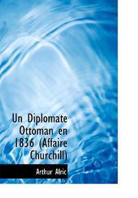Un Diplomate Ottoman En 1836 (Affaire Churchill)
