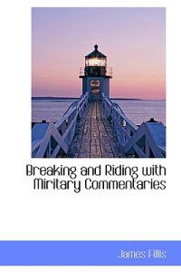 Breaking and Riding with Miritary Commentaries