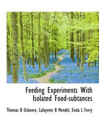 Feeding Experiments with Isolated Food-Subtances