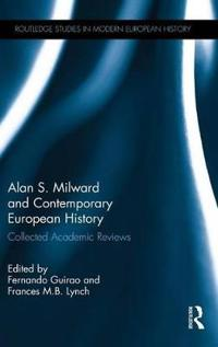 Alan S. Milward and Contemporary European History